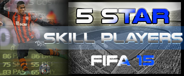 FIFA15 5 star skill players