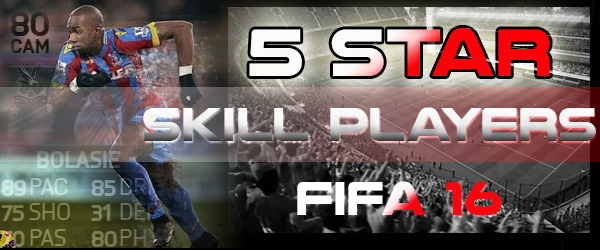 FIFA16 5 star skill players