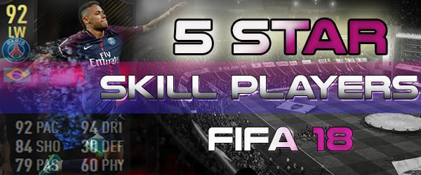 5 star skills players FIFA18